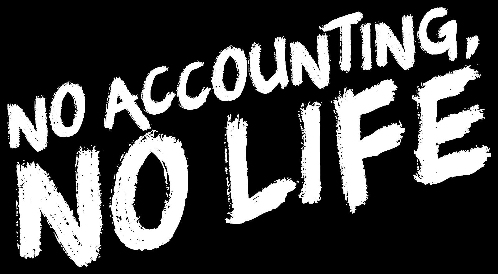 no accounting no life